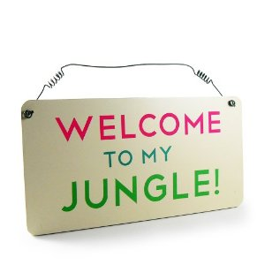 Welcome to MY jungle!