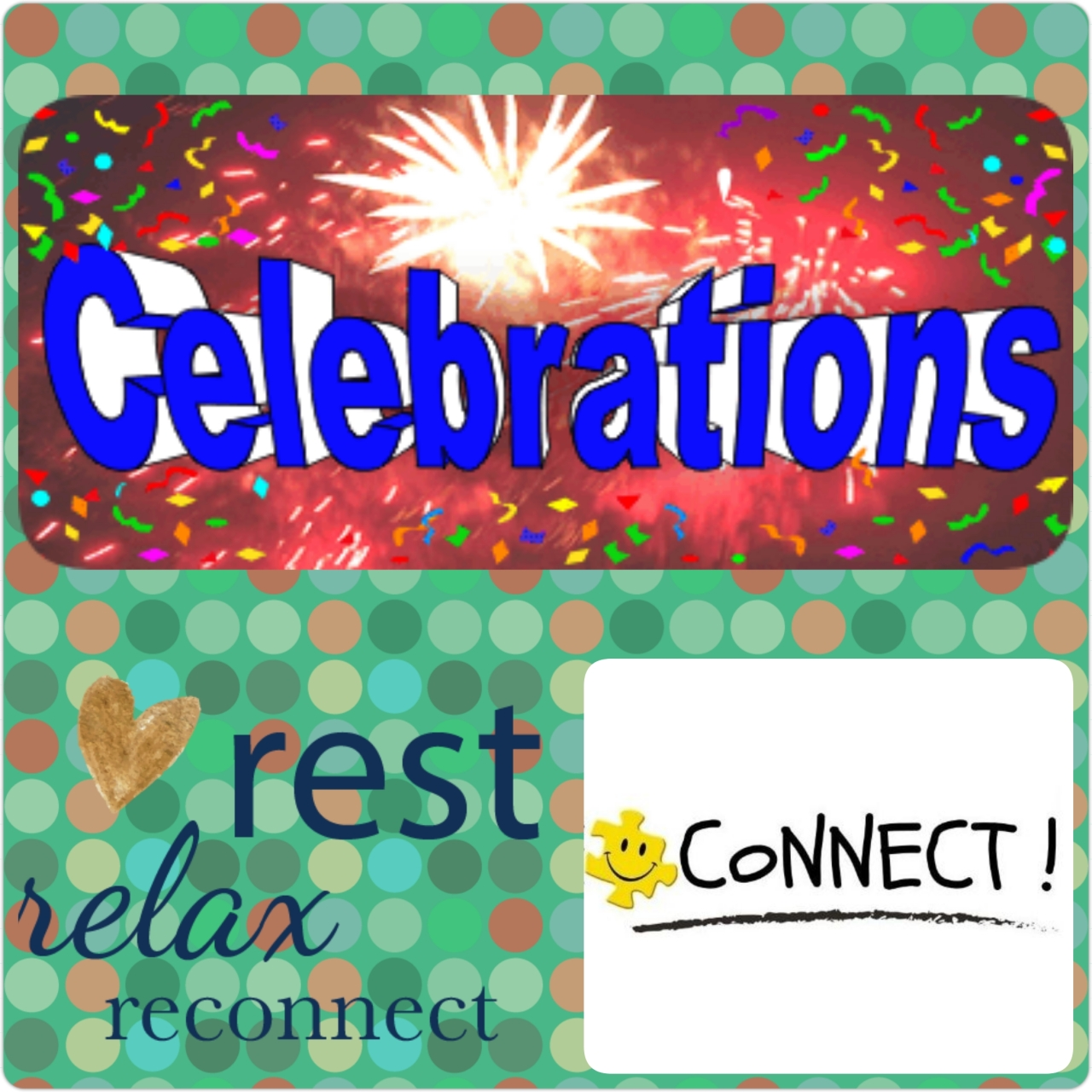 A month of Celebrations – Connecting and Reconnecting
